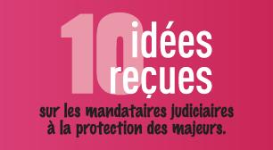 10 idées reçues - UDAF des Ardennes
